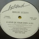 MILLIE SCOTT - A Love of Your Own / Keep It to Yourself - Island DMD1234 - PROMO