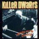 Killer Dwarfs-Method to the Madness