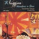 Higgins Adventures in Glass