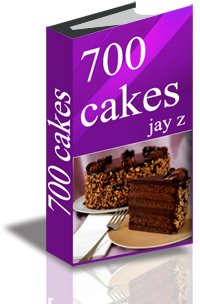 700 WONDERFUL & DELICIOUS CAKE RECIPES