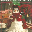 Ladies of Colonial America, American Heritage Dolls Crochet Patterns