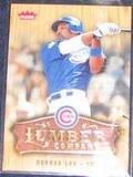 2006 Fleer Lumber Company Derek Lee #LC-12 Cubs