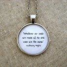 Wuthering Heights Inspired Quote Necklace (Silver, 18 inches)