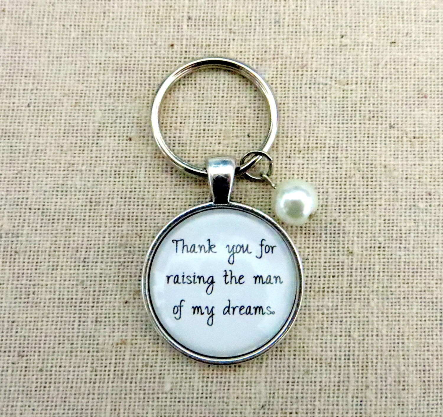 Thank You For Raising The Man of My Dreams Silver Keychain (Mother In Law Gift)