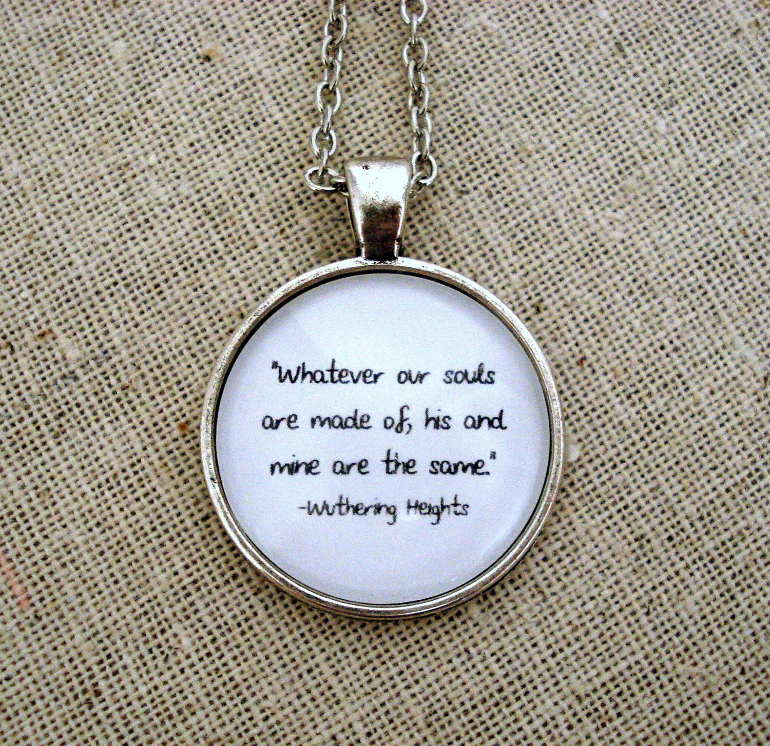 Wuthering Heights Inspired Quote Necklace Whatever Our Souls Are Made Of (Silver, 18 inches)
