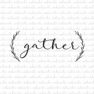 Gather Digital File Download (svg, dxf, png, jpeg)