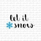 Let It Snow Digital File Download (svg, dxf, png, jpeg)