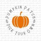 Pumpkin Patch Pick Your Own Digital File Download (svg, dxf, png, jpeg)