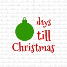 Days Till Christmas Digital File Download (svg, dxf, png, jpeg)