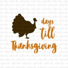Days Till Thanksgiving Digital File Download (svg, dxf, png, jpeg)