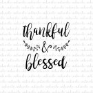 Thankful and Blessed Digital File Download (svg, dxf, png, jpeg)