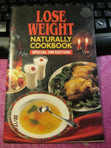 Lose Weight Naturally Cookbook Special 1989 Editiion