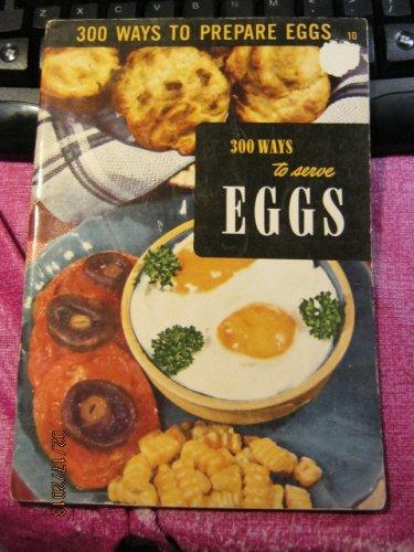 300 Ways To Serve EGGS (Vintage) Cookbook - 1950