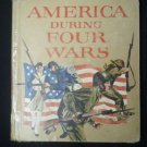 America During Four Wars by Earl Schenck Miers and Felix Sutton (1965) Hard C...
