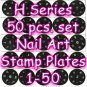 H Series 50pcs Set 1-50 Nail Stamp Plates