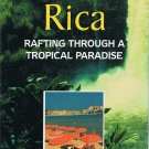 Adventures In Travel Costa Rica Rafting Through A Tropical Paradise Plus French Riviera Video