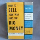 How To Sell Your Way Into The Big Money By Vincent F. Sullivan Hardcover Book Vintage 1954