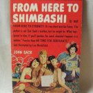 John Sack From Here To Shimbashi Vintage Softcover Book 1956