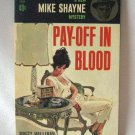 Brett Halliday A Mike Shayne Mystery Pay Off In Blood 1963 Softcover Vintage Book