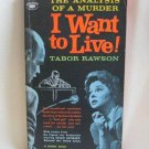 I Want To Live The Analysis Of A Murder By Tabor Rawson Vintage Softcover Book 1959 True Story