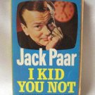 Jack Paar I Kid You Not Softcover Book Vintage 1961