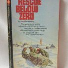 Rescue Below Zero True Story By Ian Mackersey 1954 Vintage Softcover Book