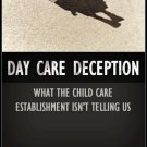 Day Care Deception What The Child Care Establishment Isn't Telling Us Hardcover Book