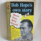 Bob Hope&#39;s Own Story Have Tux Will Travel Autobiography 1956 Softcover Vintage Book