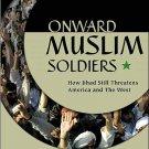 Onward Muslim Soldiers How Jihad Still Threatens America Robert Spencer Hardcover Book