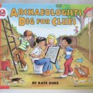 Archaeologists Dig For Clues Kate Duke Softcover Book For Ages 5-9