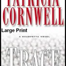 Trace A Scarpetta Novel Hardcover Book By Patricia Cornwell Thriller Large Print Edition