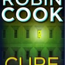 Cure By Robin Cook Hardcover Book 2010