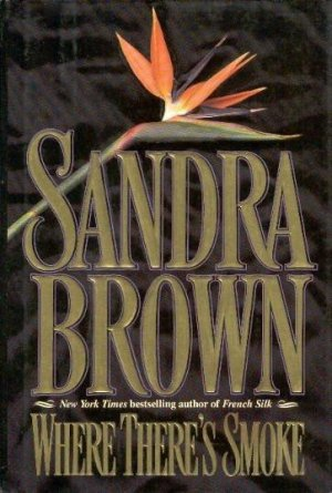 Where There&#039;s Smoke By Sandra Brown Hardcover Book