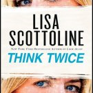 Think Twice By Lisa Scottoline Hardcover Book Large Print Edition