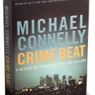 Crime Beat By Michael Connelly A Decade Of Covering Cops And Killers Hardcover Book