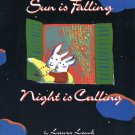 Sun Is Falling Night Is Calling By Laura Leuck Softcover Book