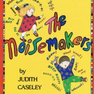 The Noisemakers By Judith Caseley Hardcover Book First Edition Children