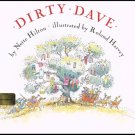 Dirty Dave By Nette Hilton Hardcover Book Children First American Edition