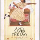 Addy Saves The Day A Summer Story By Connie Porter Softcover Book The American Girls Collection