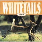Whitetails For Kids By Tom Wolpert Softcover Book