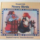 Nosey Birds By Stephen Cosgrove Hardcover Book