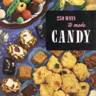 250 Ways To Make Candy Cookbook By Ruth Berolzheimer Culinary Arts Institute Vintage 1955