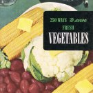 250 Ways To Serve Fresh Vegetables Ruth Berolzheimer Culinary Arts Institute Cookbook Vintage 1953