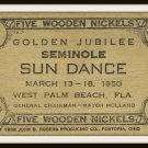 Vintage 1950 Five Wooden Nickels Golden Jubilee Seminole Sun Dance West Palm Beach Florida