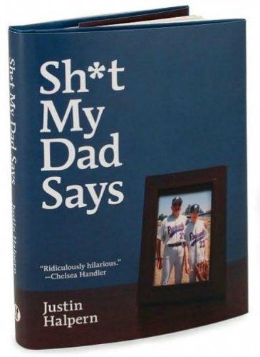 Sh*T My Dad Says Justin Halpern Hardcover Book Hilarious Humor Laughter