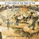 If You Lived At The Time Of The Great San Francisco Earthquake By Ellen Levine Softcover Book