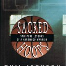 Sacred Hoops Spiritual Lessons Of A Hardwood Warrior By Phil Jackson Hardcover Book