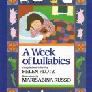 A Week Of Lullabies By Helen Plotz Hardcover Book First Edition