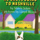No One Is Going To Nashville By Mavis Jukes Softcover Book