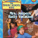 The Adventures Of The Bailey School Kids Mrs. Jeepers Batty Vacation Softcover Book